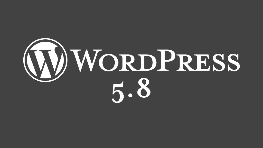WordPress 5.8 : Quoi de neuf dans cette mise à jour majeure de WordPress Core ?